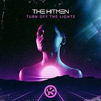 The Hitmen - Turn Off The Lights