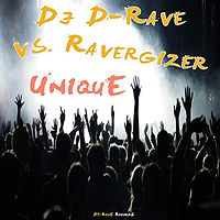 DJ D-Rave vs. Ravergizer - Unique