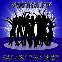 Ravergizer - We Are The Best