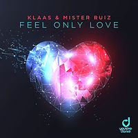 Klaas & Mister Ruiz - Feel Only Love