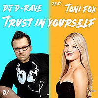 DJ D-Rave feat. Toni Fox - Trust In Yourself