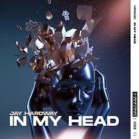 Jay Hardway - In My Head