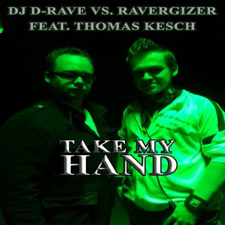 DJ D-Rave vs. Ravergizer feat. Thomas Kesch // Take My Hand // DR001