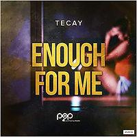 TeCay - Enough For Me