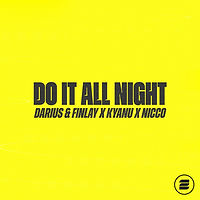 Darius & Finlay x Kyanu x Nicco - Do It All Night
