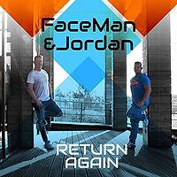 FaceMan & Jordan - Return Again
