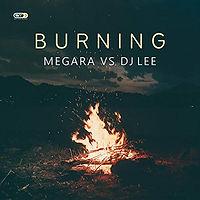 Megara vs. DJ Lee - Burning