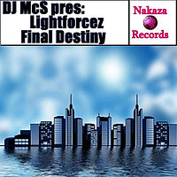 DJ McS pres. Lightforcez - Final Destiny