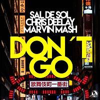 Sal De Sol x Chris Deelay x Marvin Mash - Don't Go