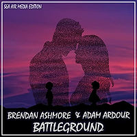 Brendan Ashmore & Adam Ardour - Battleground