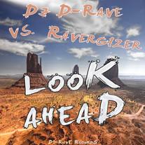 DJ D-Rave vs. Ravergizer // Look Ahead // DR005