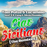 Tom Pulse & Lucamino feat. C.R. Easy & Silvio Piseddu - Ciao Siciliano