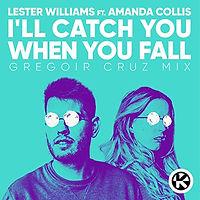 Lester Williams feat. Amanda Collis - I'll Catch You When You Fall
