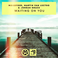 Moodygee, Martin Van Lectro & Jordan Grace - Waiting On You