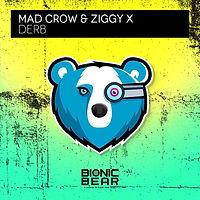 Mad Crow & Ziggy X - Derb