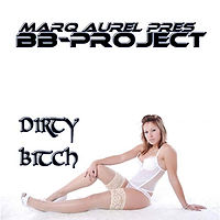 Marq Aurel pres. BB-Project - Dirty Bitch