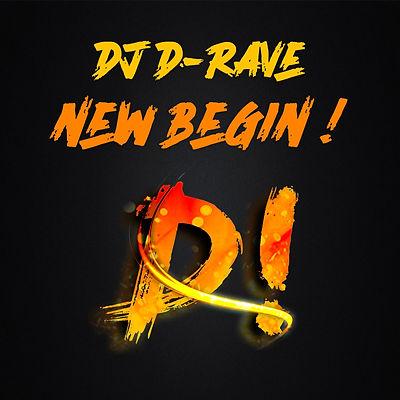 DJ D-Rave - New Begin!