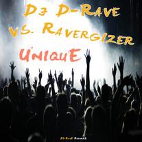DJ D-Rave vs. Ravergizer // Unique // DR004