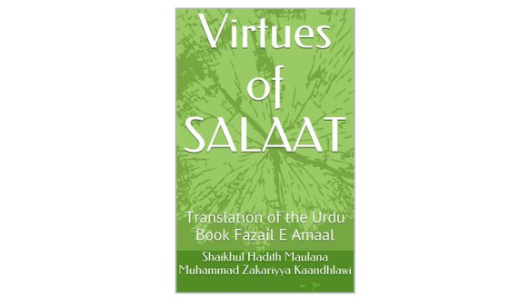 Virtues of Salaat - Praying Properly