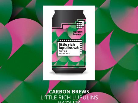 Aug 14本地啤酒介紹 -  Carbon Brews Little Rich Lupulins v.6 Hazy IPA