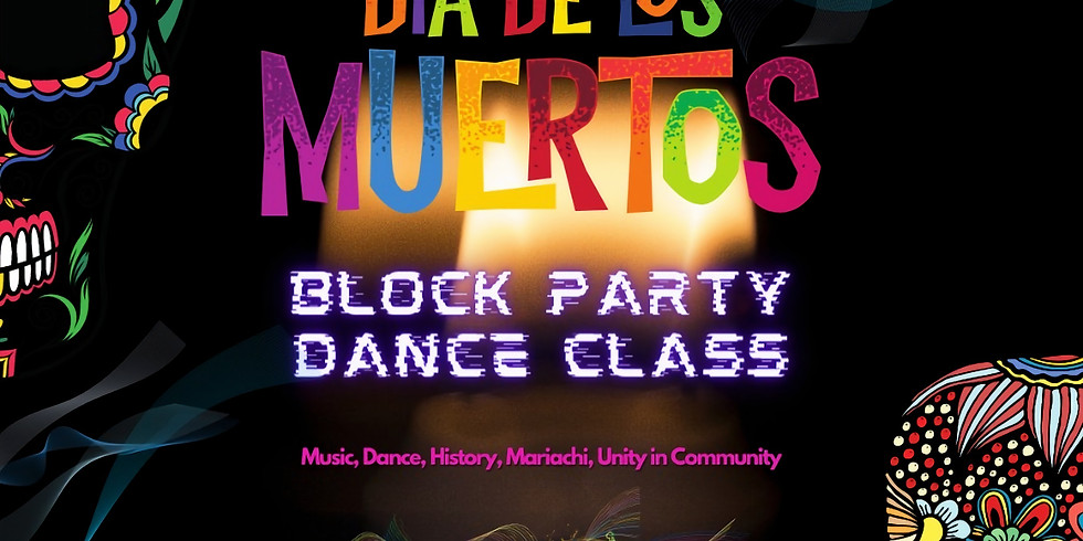 Dia de los Muertos Block Party Dance Class