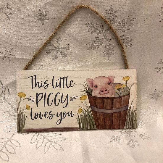 This little Piggy Loves You Plaque