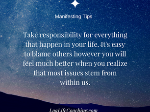 Manifesting Tip of the Month: Taking 100% Responsibility for your life.
