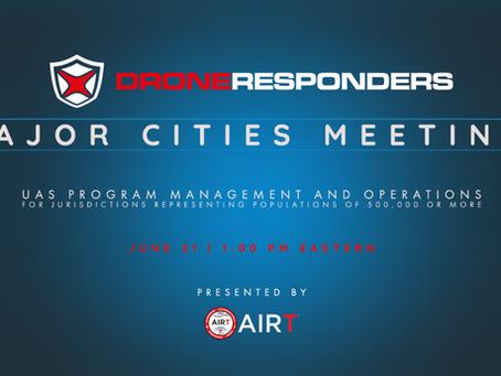 DRONERESPONDERS Major Cities Working Group Virtual Meeting Scheduled for June 21