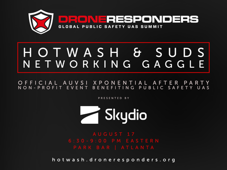 DRONERESPONDERS Hotwash & Suds Networking Gaggle w/ Skydio - Official AUVSI XPONENTIAL After Party