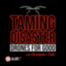 Taming Disaster Drones For Good Podcast