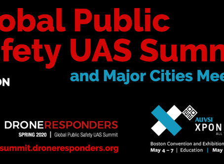 DRONERESPONDERS Global Public Safety UAS Summit and Major Cities Meeting at AUVSI XPONENTIAL 2020