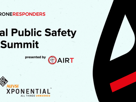 DRONERESPONDERS Public Safety UAS Summit to Showcase First Responder Drone Ops at XPONENTIAL 2021