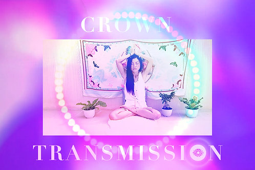 7th Transmission- Crown Chakra
