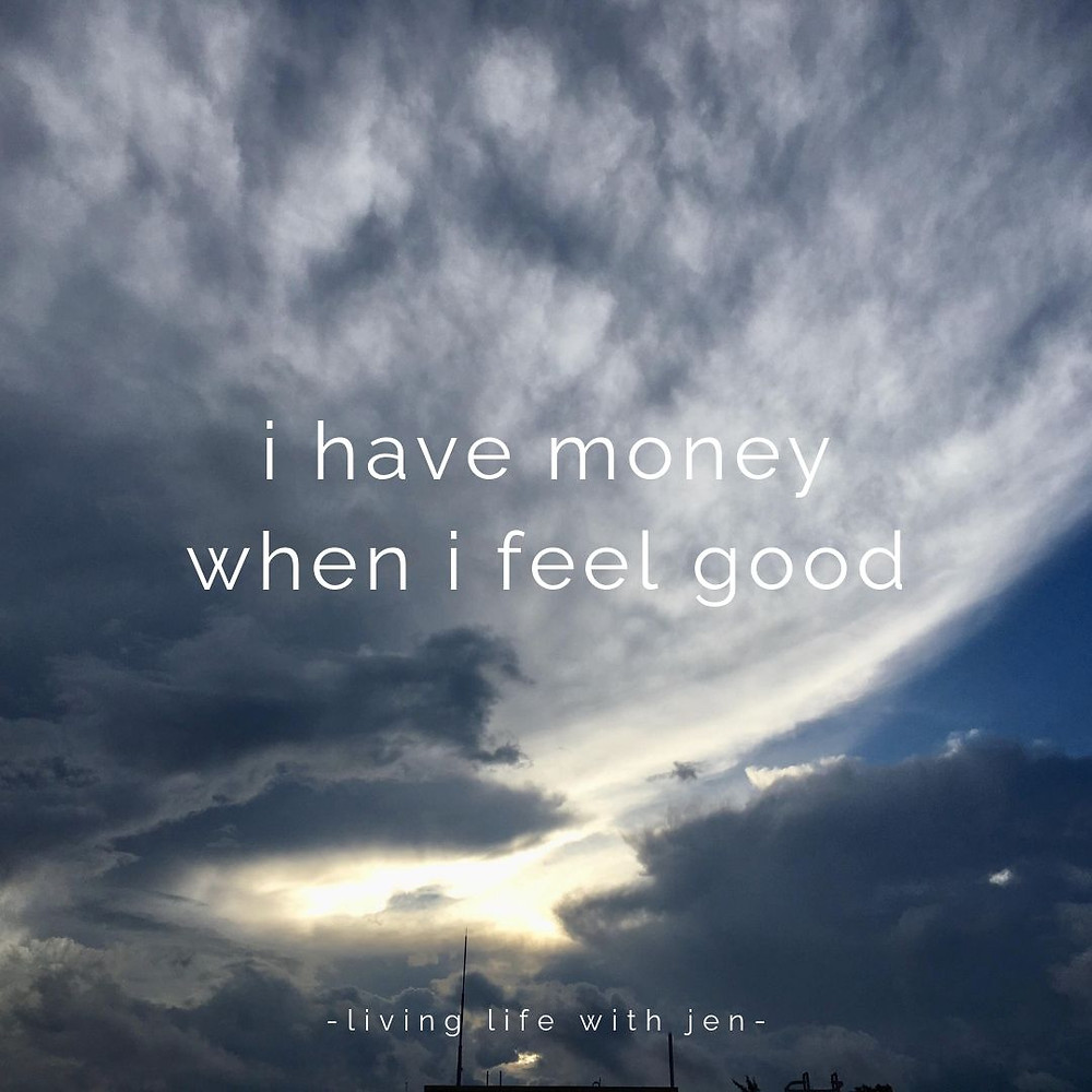 i have money when i feel good