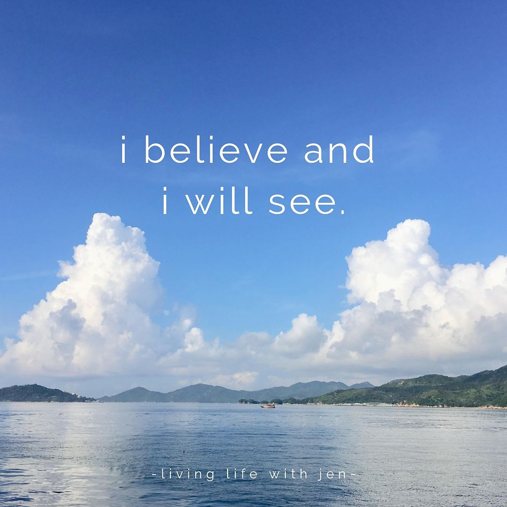 i believe and i will see