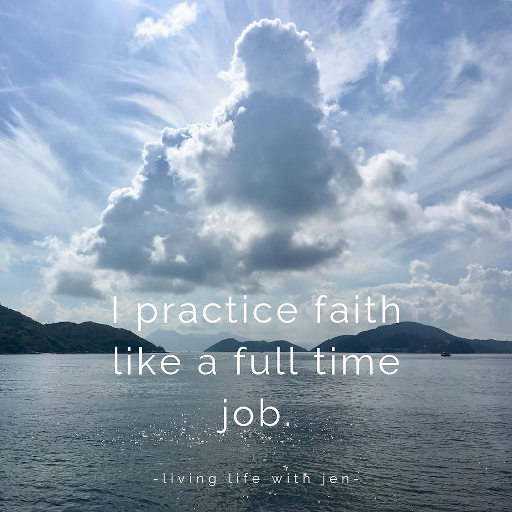 i practice faith like a full time job