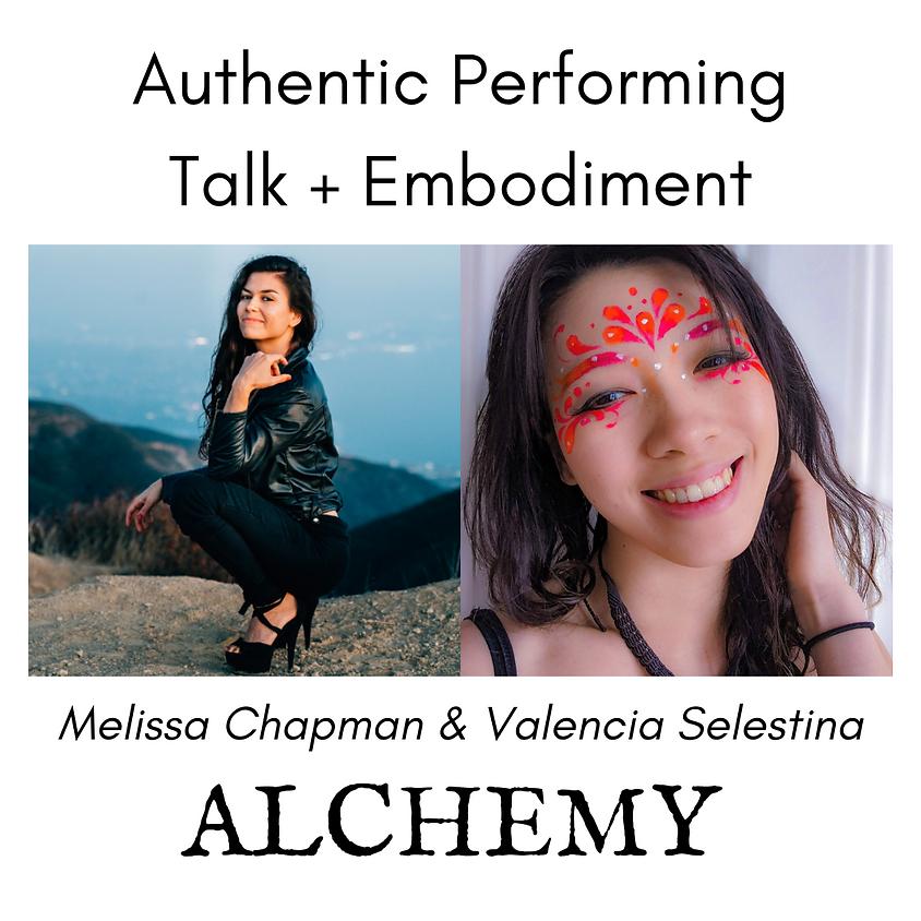 Authentic Performing Talk +Embodiment   Melissa Chapman & Valencia Selestina