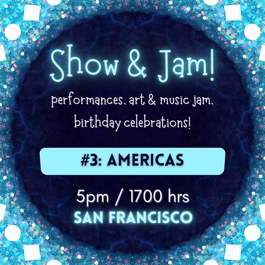 Show and Jam #3: Americas (2)