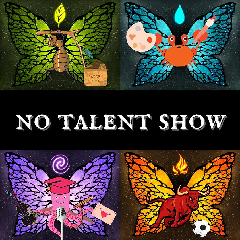 NO TALENT SHOW