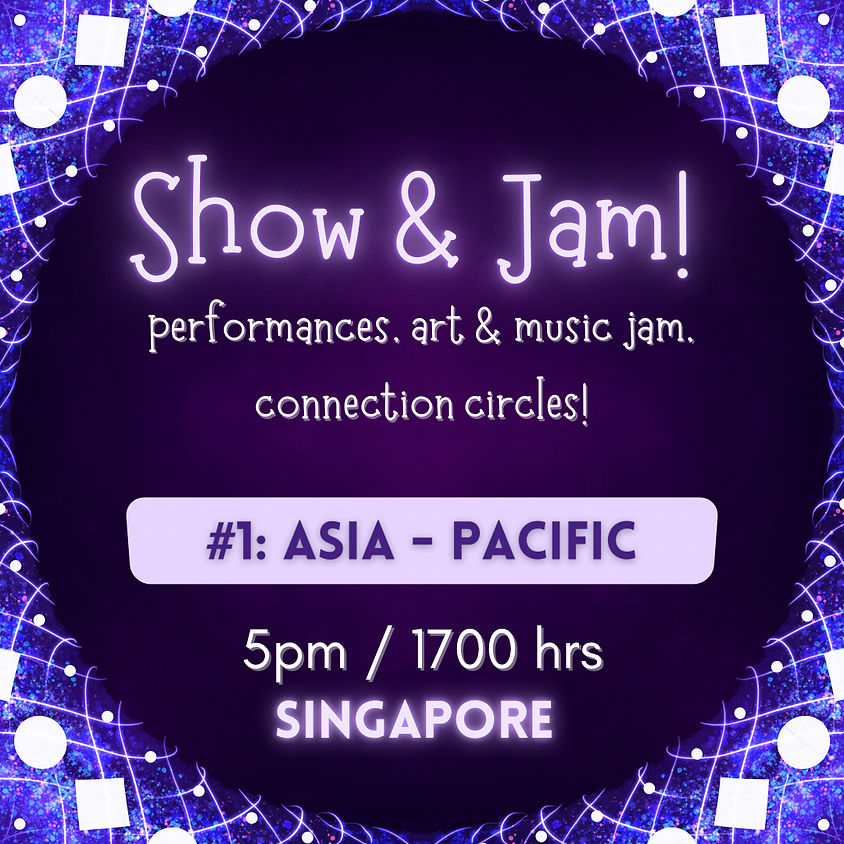 Show and Jam #1: Asia Pacific