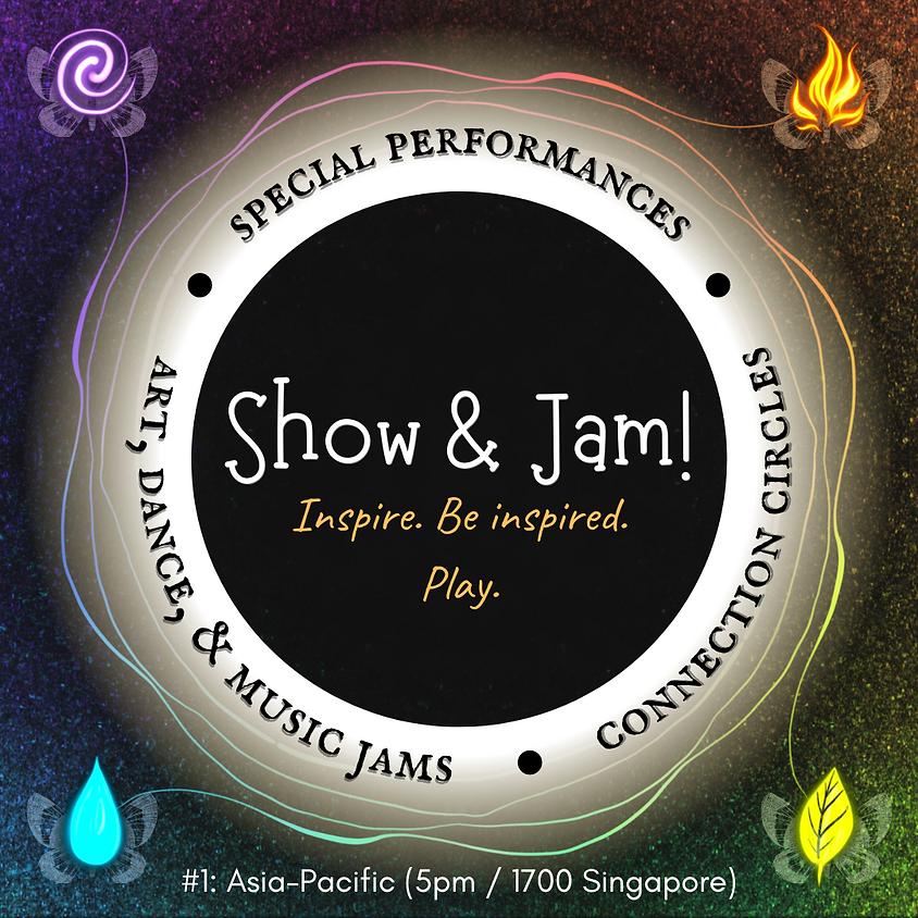 Show & Jam #1: Asia-Pacific