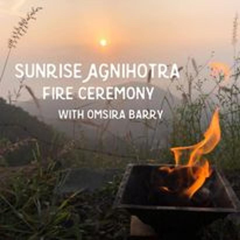 Sunrise Agnihotra Fire Ceremony   Omsira Barry