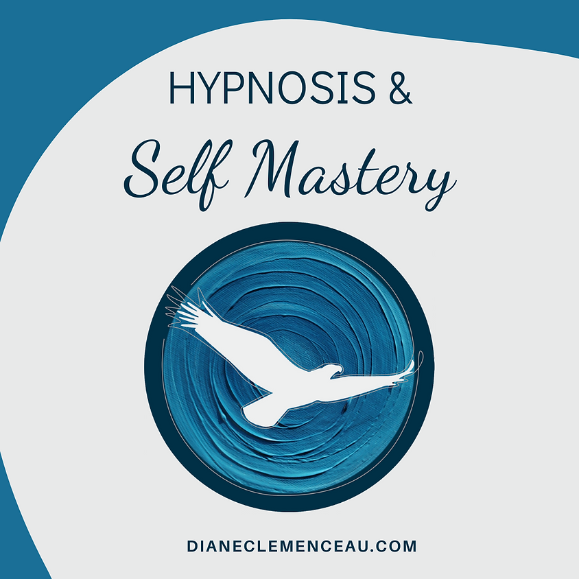 HYPNOSIS & SELF-MASTERY: Transform Anxiety into Confidence   Diane Clemenceau
