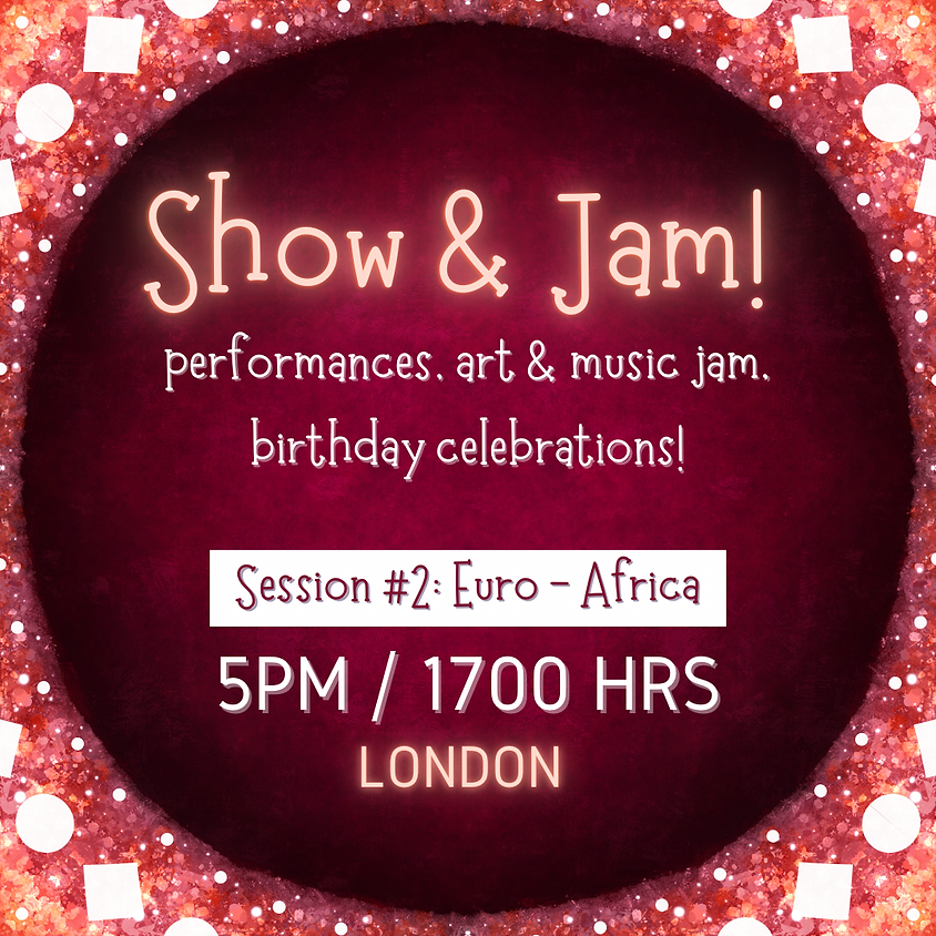 Show and Jam! Session 2: Euro-Africa