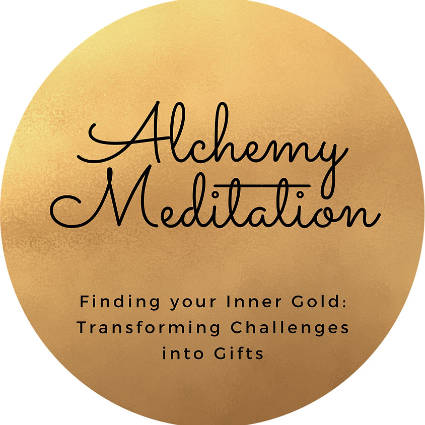Alchemy Meditation: Transforming Challenges into Gifts | Katherine Creuynni