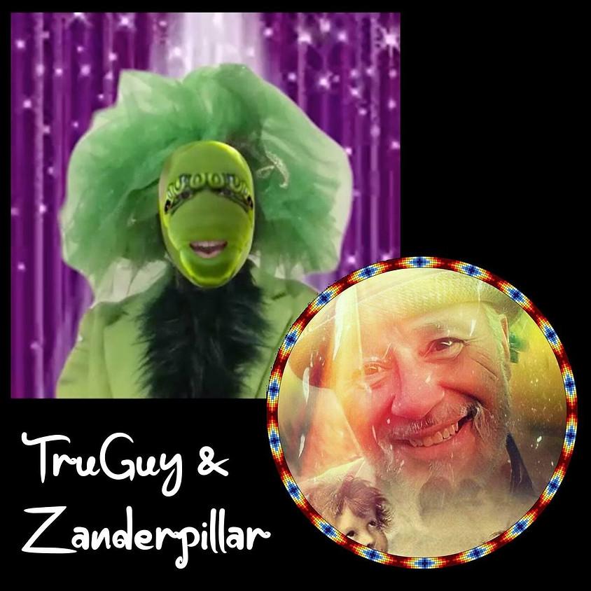 Show and Jam #3 Opening: A Day in the Life of a Zanderpillar   TruGuy & Zanderpillar