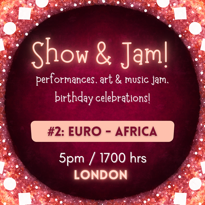 Show and Jam #2: Euro-Africa