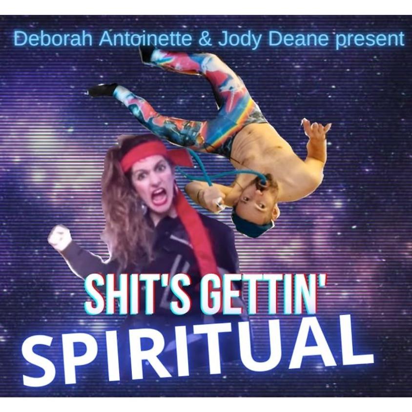 Shit's Getting' Spiritual - COMEDY PLAYSHOP   Jody Deane & Deborah Antoinette