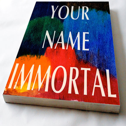 YOUR NAME IMMORTAL
