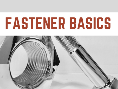 New to Fasteners?
